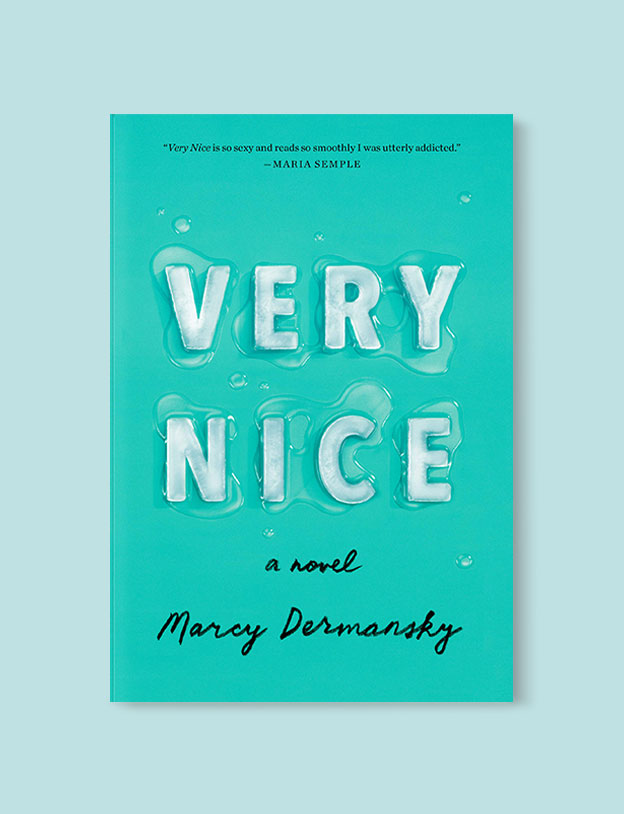 Best Book Covers 2019, Very Nice by Marcy Dermansky - book covers, book covers 2019, book design, best book covers, best book design, cover design, best covers, book cover design, book designers, design inspiration, cover design inspiration, book cover ideas, book design ideas, cover design ideas, book typography, book cover typography, book cover illustration, book cover design ideas