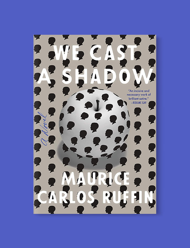 Best Book Covers 2019, We Cast a Shadow by Maurice Carlos Ruffin - book covers, book covers 2019, book design, best book covers, best book design, cover design, best covers, book cover design, book designers, design inspiration, cover design inspiration, book cover ideas, book design ideas, cover design ideas, book typography, book cover typography, book cover illustration, book cover design ideas